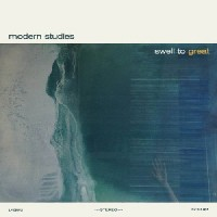 Image of Modern Studies - Swell To Great