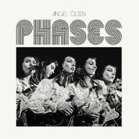 Image of Angel Olsen - Phases