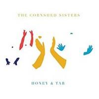 Image of The Cornshed Sisters - Honey & Tar