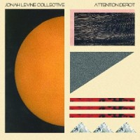Image of Jonah Levine Collective - Attention Deficit