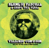 Image of Hermeto Pascoal & Grupo Vice Versa - Viajando Com O Som (The Lost 76 Vice Versa Studio Sessions)