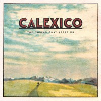 Image of Calexico - The Thread That Keeps Us - Postcard Edition