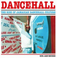 Image of Various Artists - Soul Jazz Records Presents - Dancehall: The Rise Of Jamaican Dancehall Culture