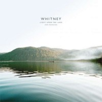Image of Whitney - Light Upon The Lake: Demo Recordings