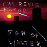 Image of Bevis Frond - Son Of Walter