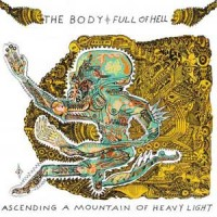 Image of The Body & Full Of Hell - Ascending A Mountain Of Heavy Light