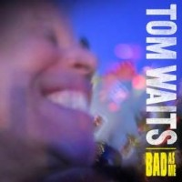 Image of Tom Waits - Bad As Me - Vinyl Reissue