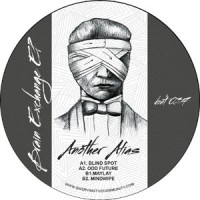 Image of Another Alias - Brain Exchange EP