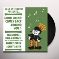 Image of Dan Auerbach/ Robert Finley / Sonny Smith - Good Sound Comes Back Around Vol. 1