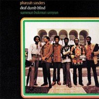 Image of Pharoah Sanders - Deaf Dumb Blind (Summun Bukmun Umyun)