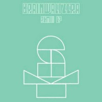 Image of Brainwaltzera - Remix EP
