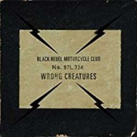 Image of Black Rebel Motorcycle Club - Wrong Creatures