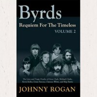 Image of Johnny Rogan - The Byrds - Requiem For The Timeless: Volume 2