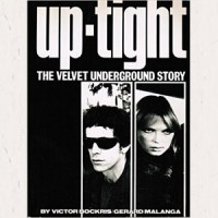 Image of Victor Bockris & Gerard Malanga - Uptight: The Story Of The Velvet Underground