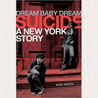 Image of Kris Needs - Dream Baby Dream: Suicide: A New York City Story