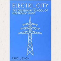 Image of Rudi Esch - Electri_City: The Dusseldorf School Of Electronic Music