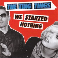 Image of The Ting Tings - We Started Nothing