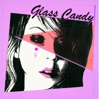 Image of Glass Candy - I Always Say Yes