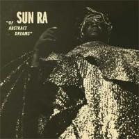 Image of Sun Ra - Of Abstract Dreams