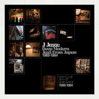 Image of Various Artists - J-Jazz: Deep Modern Jazz From Japan 1969-1984