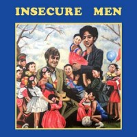 Image of Insecure Men - Insecure Men