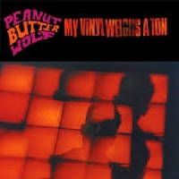 Image of Peanut Butter Wolf - My Vinyl Weighs A Ton