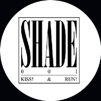 Image of Shade - Kiss! & Run!