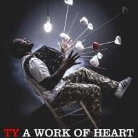 Image of Ty - A Work Of Heart