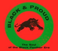 Image of Various Artists - Black & Proud - The Soul Of The Black Panther Era