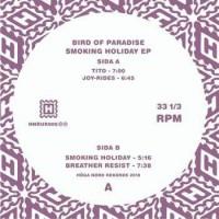 Image of Bird Of Paradise - Smoking Holiday EP