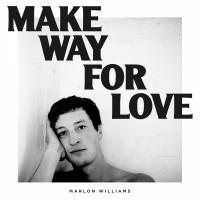 Image of Marlon Williams - Make Way For Love