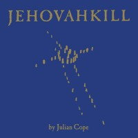 Julian Cope - Jehovahkill - Vinyl Reissue