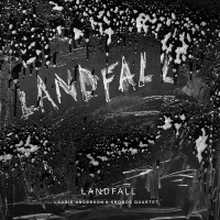 Image of Laurie Anderson & Kronos Quartet - Landfall