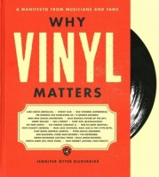 Image of Jennifer Otter Bickerdike - Why Vinyl Matters: A Manifesto From Musicians And Fans