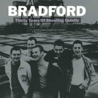 Image of Bradford - Thirty Years Of Shouting Quietly