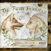 Image of Fiery Furnaces - Gallowbird's Bark