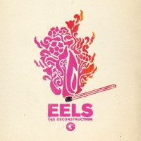 Image of Eels - The Deconstruction
