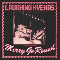 Image of Laughing Hyenas - Merry Go Round