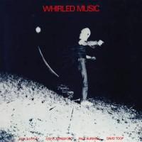 Image of Max Eastley / Steve Beresford / Paul Burwell / David Toop - Whirled Music