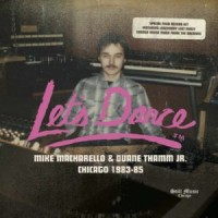 Image of Various Artists - Let's Dance Records - Mike Macharello & Duane Thamm Jr. Chicago 1983-1985