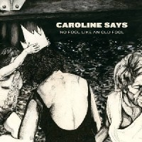 Image of Caroline Says - There's No Fool Like An Old Fool