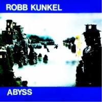 Image of Robb Kunkel - Abyss