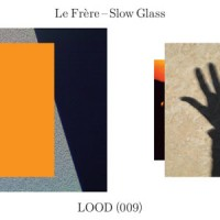 Image of Le Frère - Slow Glass