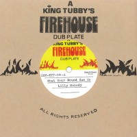 Image of Lilly Melody & King Tubby - What Your Sound Can Do