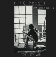 Image of Pino Presti Feat. Roxy Robinson - You Know Why