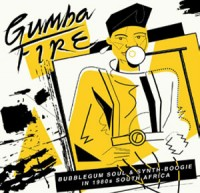 Image of Various Artists - Gumba Fire: Bubblegum Soul & Synth Boogie In 1980s South Africa