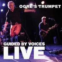 Image of Guided By Voices - Ogre's Trumpet