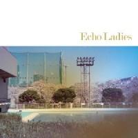 Image of Echo Ladies - Echo Ladies