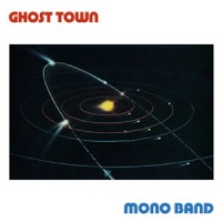 Image of Ghost Town - Mono Band