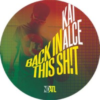 Image of Kai Alce - Back In This Sh!t